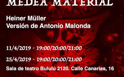Medea Material, versión de Antonio Malonda.